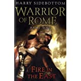 Warrior of Rome, Part 1: Fire in the East (Warrior of Rome 1)by Harry Sidebottom