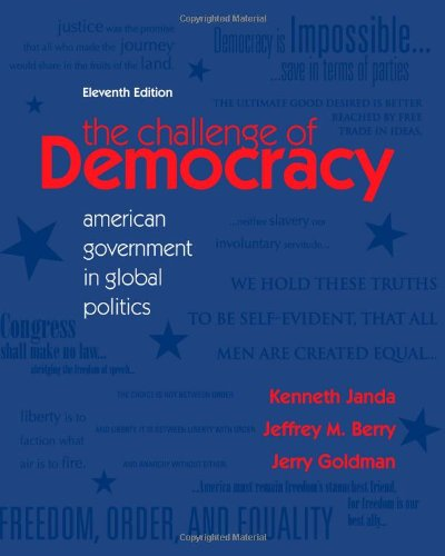 The Challenge of Democracy: American Government in Global...