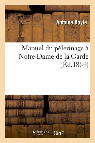 Manuel Du Pelerinage a Notre-Dame de La Garde (Religion)