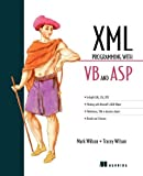 XML Programming with VB and ASP (1884777872) by Mark Wilson