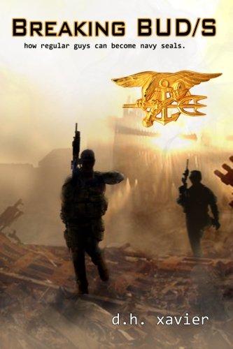 Breaking BUD/S: How Regular Guys Can Become Navy SEALs