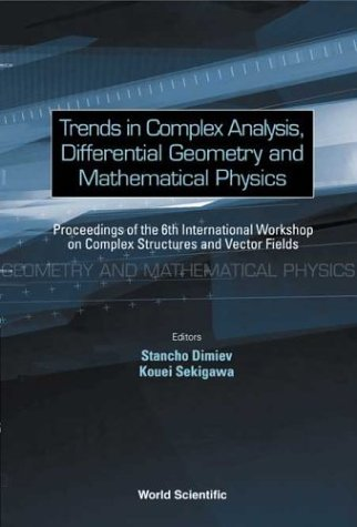 Trends in Complex Analysis, Differential Geometry and Mathematical Physics: Proceedings of the 6th International Worksho