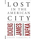Lost in the American City: Dickens, James, and Kafka