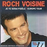 echange, troc Roch Voisine - Coffret 1 CD / 1 DVD : Je te serai fidèle / Europe Tour