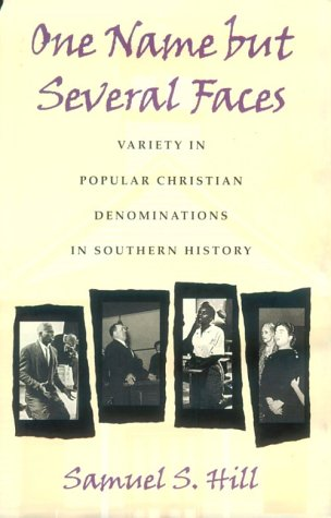One Name but Several Faces: Variety in Popular Christian Denominations in Southern History (Georgia Southern University Jack N. and Addie D. Averitt Lecture Series , No 5), SAMUEL S. HILL