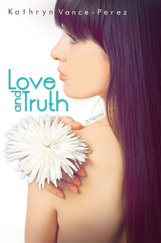 Love and Truth by Kathryn Vance-Perez