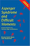 img - for Asperger Syndrome And Difficult Moments: Practical Solutions For Tantrums, Rage And Meltdowns book / textbook / text book