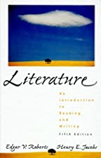 Literature An Introduction to Reading and Writing by Edgar V. Roberts
