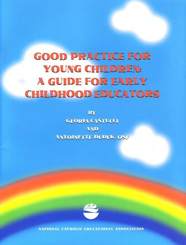Good Practice for Young Children: A Guide for Early Childhood Educators