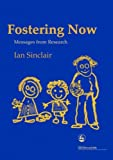 Ian Sinclair Fostering Now: Messages from Research