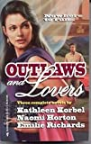 Outlaws And Lovers: Three Complete Novels (0373201265) by Kathleen Korbel