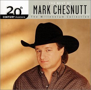 MARK CHESNUTT - 20th Century Masters: The Best of Mark Chesnutt - Zortam Music