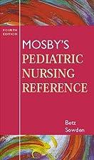 Mosby s Pediatric Nursing Reference by Cecily Lynn Betz PhD RN FAAN