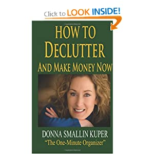 How to De-clutter and Make Money Now: Turn Clutter into Cash with The One-Minute Organizer (Volume 1)