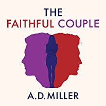 The Faithful Couple (       UNABRIDGED) by A. D. Miller Narrated by Patrick Tolan
