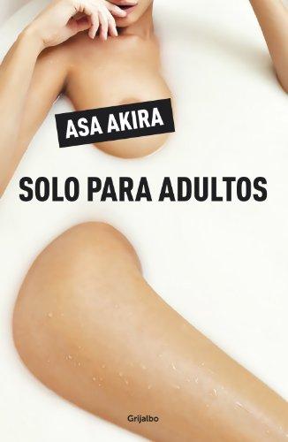 Asa Akira - Solo para adultos (Spanish Edition)