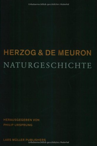 Herzog und de Meuron: Naturgeschichte