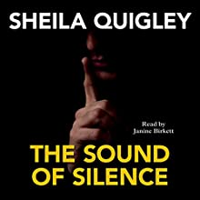 The Sound of Silence Audiobook by Sheila Quigley Narrated by Janine Birkett
