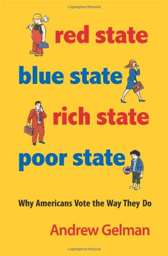 Red State, Blue State, Rich State, Poor State: Why...