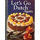 img - for Let's Go Dutch Again: A Second Treasury of Dutch Cuisine by Johanna Bates (1994-08-04) book / textbook / text book