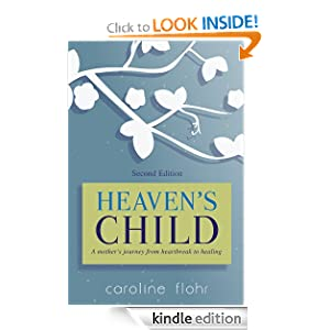 Heaven's Child, a mother's journey from heartbreak to healing