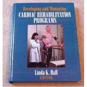 Developing and Managing Cardiac Rehabilitation Programs