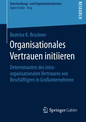 Organisationales Vertrauen initiieren: Determinanten des intraorganisationalen Vertrauens von Beschäftigten in Großunt
