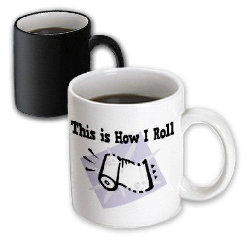 Dooni Designs Funny And Humorous Designs - This Is How I Roll Funny Paper Towels - 11Oz Magic Transforming Mug (Mug_102538_3)