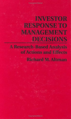 Investor Response to Management Decisions: A Research-Based Analysis of Actions and Effects