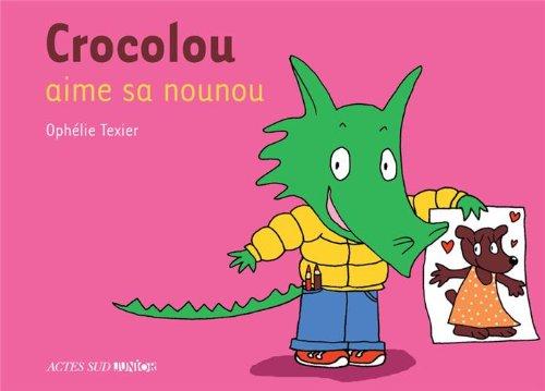 CROCOLOU : Crocolou aime sa nounou