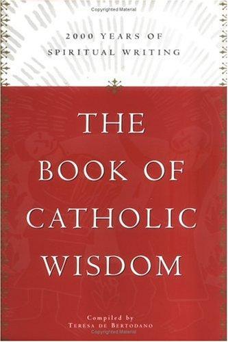 The Book of Catholic Wisdom: 2000 Years of Spiritual Writing