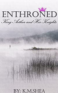 (FREE on 12/31) Enthroned: King Arthur And Her Knights by K.M. Shea - http://eBooksHabit.com