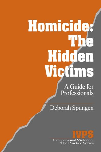 Homicide: The Hidden Victims: A Resource for Professionals (Interpersonal Violence: The Practice Series)
