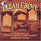 Ocean Grove: French Spectaculars on the Great Ocean Grove Auditorium Organ
