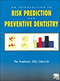 An Introduction to Risk Prediction and Preventive Dentistry