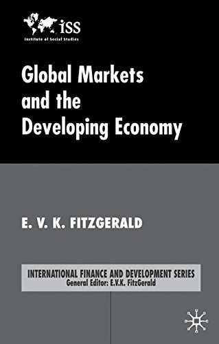 Global Markets and the Developing Economy (International Finance and Development)