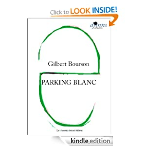 Parking Blanc (French Edition) Gilbert Bourson