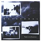 There in the Shadows by Cathedral (1999-04-06)