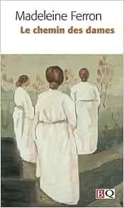 le chemin des dames: Madeleine Ferron: 9782894061657: Amazon.com