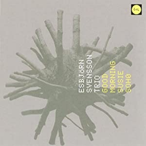 Esbjrn Svensson Trio -  Good Morning Susie Soho