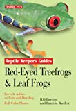Red-Eyed Tree Frogs and Leaf Frogs (Reptile Keeper's Guides)