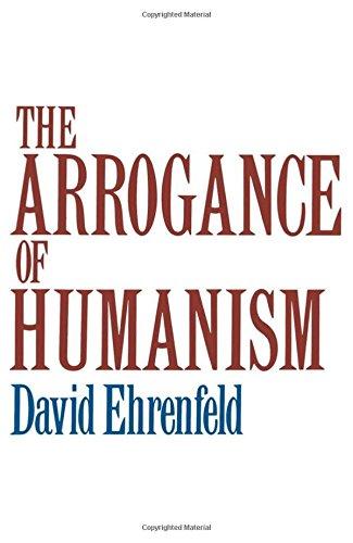 The Arrogance of Humanism (Galaxy Books)