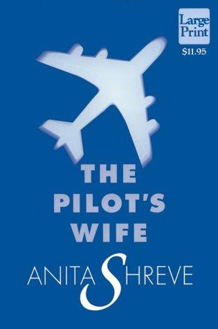 Pilots Wife, ANITA SHREVE