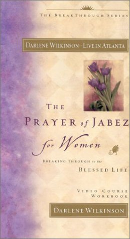 The Prayer of Jabez for Women: Breaking Through to the Blessed Life (Additional Video Series from Global Vision Resources)