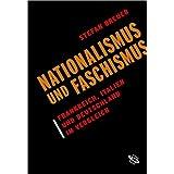 Nationalismus und Faschismus: Frankreich, Italien und Deutschland im Vergleichby Stefan Breuer