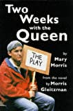 Two Weeks with the Queen: Play (0330336932) by Gleitzman, Morris