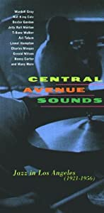 Central Avenue Sounds: Jazz in Los Angeles (1921-1956)