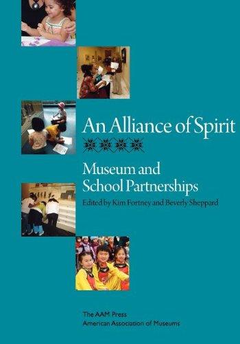 An Alliance of Spirit: Museum & School Partnerships
