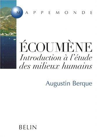 Ecoumène : introduction à l'étude des milieux humains francais