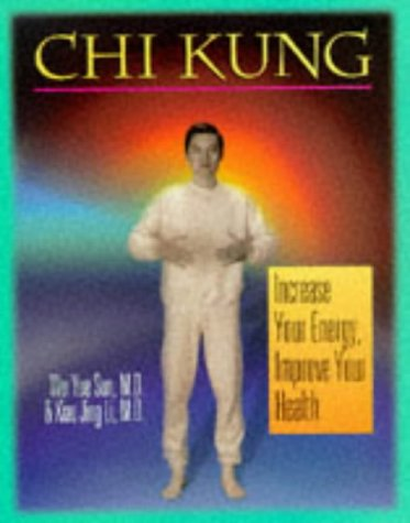 Image for Chi Kung: Increase Your Energy, Improve Your Health
